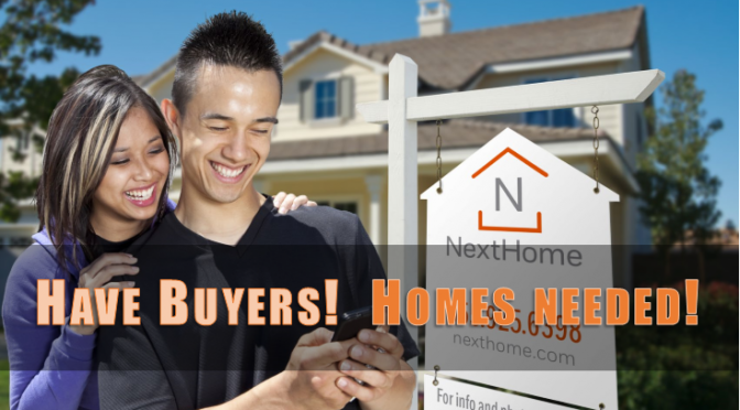 Have Buyers, Homes Needed