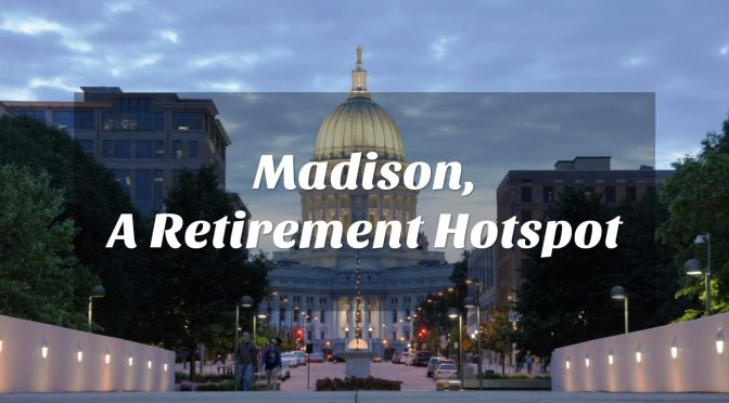 Madison a Retirement Hotspot